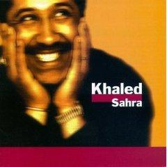 Sahra, Cheb Khaled